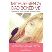 My Boyfriend's Dad Boned Me: I swapped The Son for His Father and it Felt so Sleazy - eBook