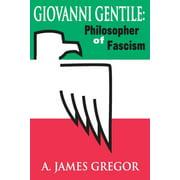 Giovanni Gentile: Philosopher of Fascism (Paperback)