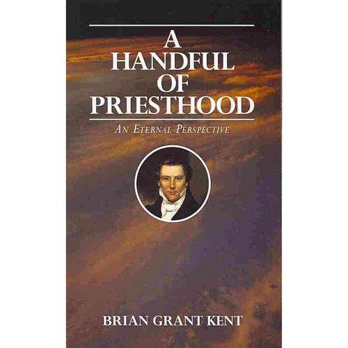 A Handful of Priesthood: An Eternal Perspective