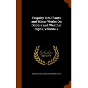 Enquiry Into Plants and Minor Works on Odours and Weather Signs, Volume 2