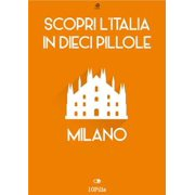 Scopri l'Italia in 10 Pillole - Milano - eBook