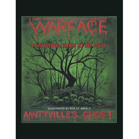 Amityville's Ghost: Warface: Featuring Links to My Past A Short Story of Horror -