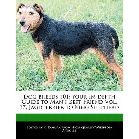 Dog Breeds 101 : Your In-Depth Guide to Man's Best Friend Vol. 17, Jagdterrier to King