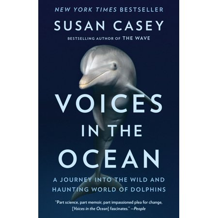 Voices in the Ocean : A Journey into the Wild and Haunting World of