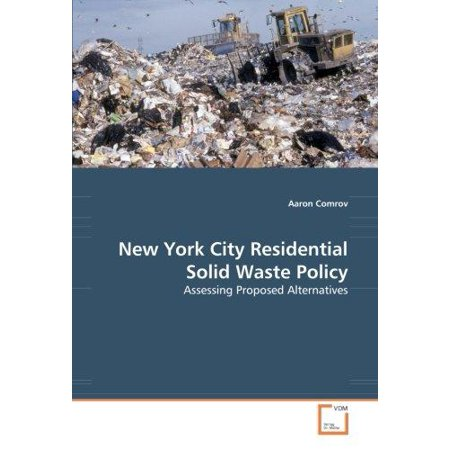 New York City Residential Solid Waste Policy  Assessing Proposed Alternatives