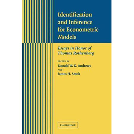 econometric essay honor identification in inference model rothenberg thomas Identification and inference for econometric models: essays in honor of thomas rothenberg [donald w k andrews, james h stock] on amazoncom free shipping on qualifying offers this 2005 volume contains the papers presented in honor of the lifelong achievements of thomas j rothenberg on the occasion of his retirement.