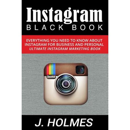Instagram  Instagram Blackbook  Everything You Need To Know About Instagram For Business And Personal   Ultimate Instagram Market