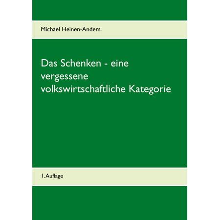 Das Schenken - eine vergessene volkswirtschaftliche Kategorie - eBook (Uv-filter Kategorie)
