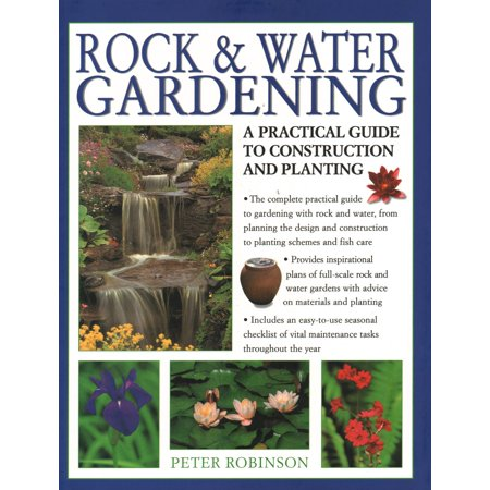 Rock & Water Gardening : A Practical Guide to Construction and Planting
