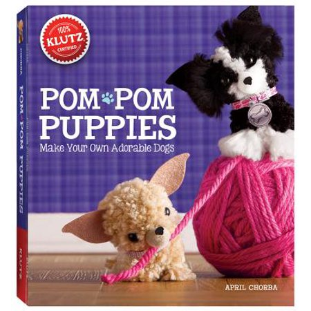 Pom Pom Puppies : Make Your Own Adorable - Make Your Own Dog
