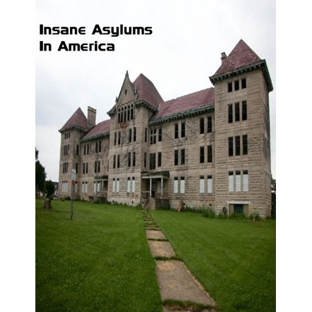 Insane Asylums In America - eBook - Insane Asylum Halloween Party