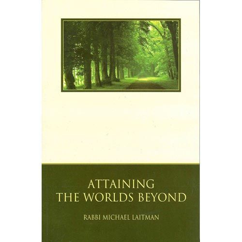 Attaining the Worlds Beyond : A Guide to Spiritual Discovery