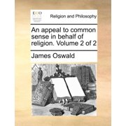 An Appeal to Common Sense in Behalf of Religion. Volume 2 of 2