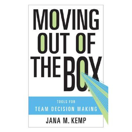 Moving Out of the Box : Tools for Team Decision