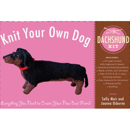 Knit Your Own Dog: Dachshund Kit (Best In Show Knit Your Own Dog)