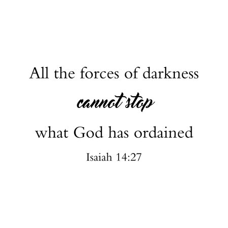 All The Forces Of Darkness Can Not Stop Isaiah 14:27 Christian Farmhouse Bible Scripture Wall Decor Sign, 48x30