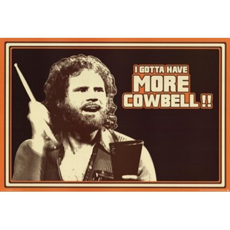 Saturday Night Live - I Gotta Have More Cowbell Poster Poster Print](Personalized Cowbells)