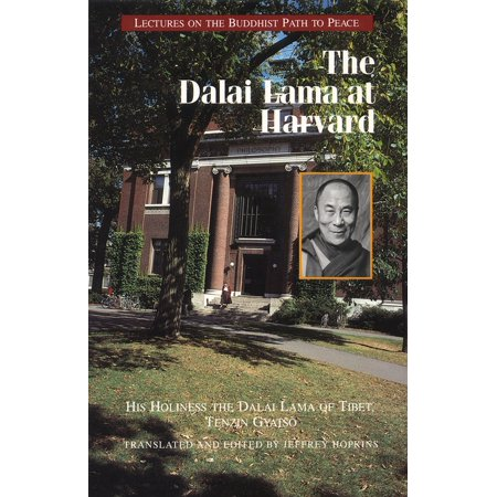 The Dalai Lama At Harvard   Lectures On The Buddhist Path To Peace