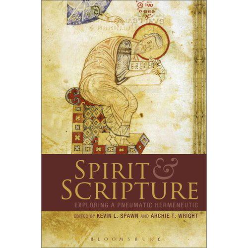 Spirit and Scripture: Exploring a Pneumatic Hermeneutic