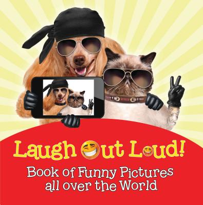 Laugh Out Loud! Book of Funny Pictures all over the World - eBook