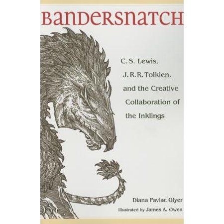 Bandersnatch : C.S. Lewis, J.R.R. Tolkien, and the Creative Collaboration of the