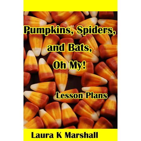 Pumpkins, Spiders and Bats, Oh My! - eBook - Pumpkin Spiders