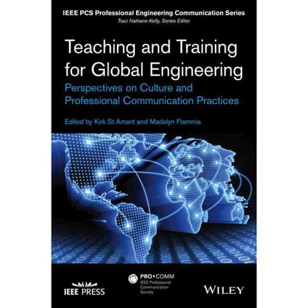 Teaching And Training For Global Engineering  Perspectives On Culture And Professional Communication Practices