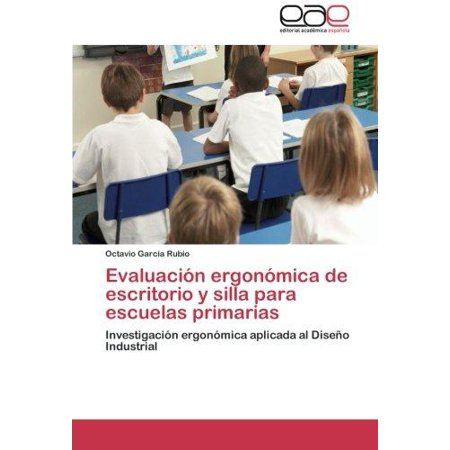 Evaluacion ergonomica de escritorio y silla para escuelas for Sillas de escritorio walmart