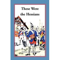 These Were the Hessians (Paperback)