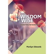 Wisdom Wise: Christian Poetry that touches the Heart (Paperback)