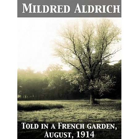 The French Garden - Told in a French Garden August, 1914 - eBook