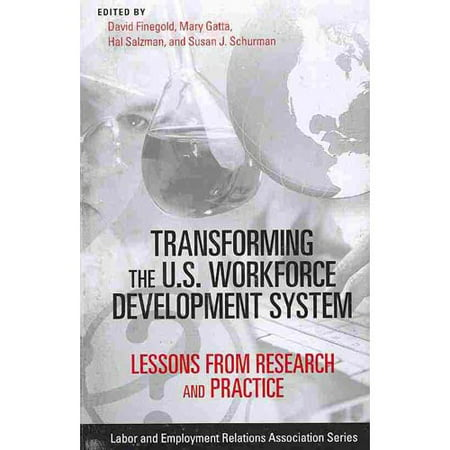 Transforming the U.S. Workforce Development System : Lessons from Research and