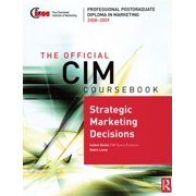 The Official CIM Coursebook: Strategic Marketing Decisions 2008-2009 - eBook