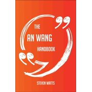 The An Wang Handbook - Everything You Need To Know About An Wang - eBook