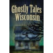 Ghostly Tales of Wisconsin - eBook