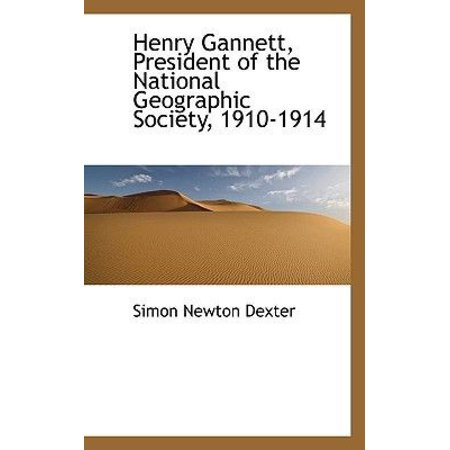 Henry Gannett  President Of The National Geographic Society  1910 1914
