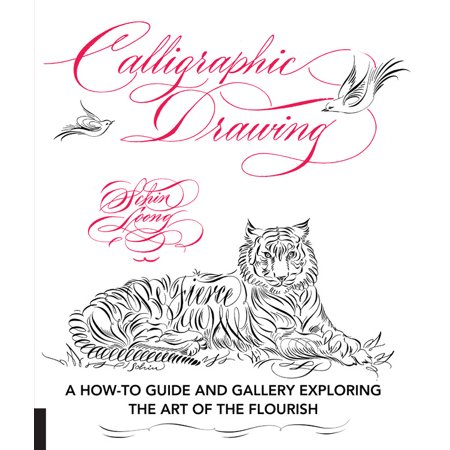 Calligraphic Drawing : A how-to guide and gallery exploring the art of the