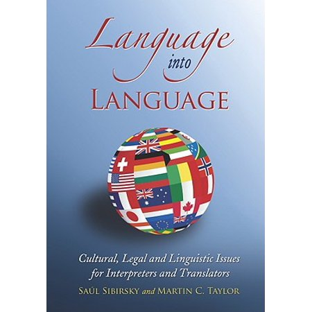 Language Into Language : Cultural, Legal and Linguistic Issues for Interpreters and