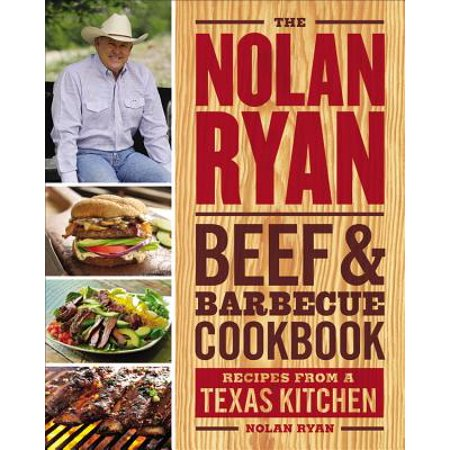 The Nolan Ryan Beef & Barbecue Cookbook : Recipes from a Texas (Minced Beef Recipes For 1 Year Old)
