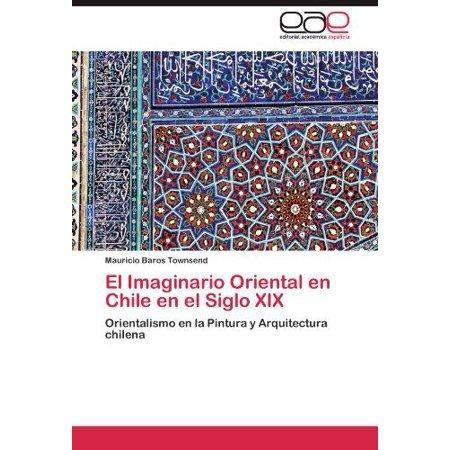 El Imaginario Oriental En Chile En El Siglo Xix