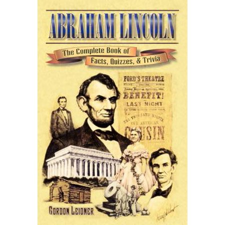 Abraham Lincoln : The Complete Book of Facts, Quizzes, and Trivia](Halloween Trivia Quizzes Answers)