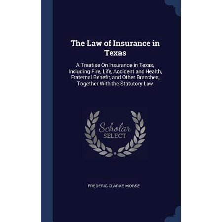 The Law of Insurance in Texas (Hardcover) (Life And Health Insurance License Texas Requirements)