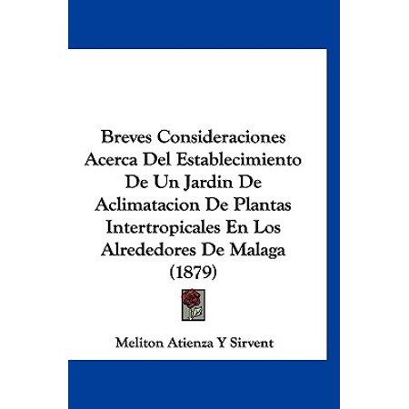 Breves Consideraciones Acerca del Establecimiento de Un Jardin de Aclimatacion de Plantas Intertropicales En Los Alrededores de Malaga (1879) ()
