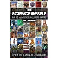 The Science of Self : Man, God, and the Mathematical Language of Nature (Edition 3) (Paperback)