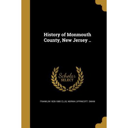 History of Monmouth County, New Jersey ..