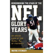 Remembering the Stars of the NFL Glory Years - eBook