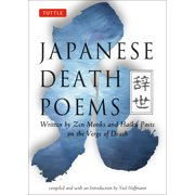 Japanese Death Poems : Written by Zen Monks and Haiku Poets on the Verge of Death