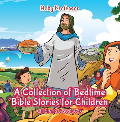 A Collection of Bedtime Bible Stories for Children | Children's Jesus Book - eBook