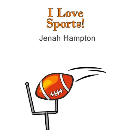 I Love Sports (Illustrated Children's Book Ages 2-5) - eBook 1999 Sports Illustrated Autographs