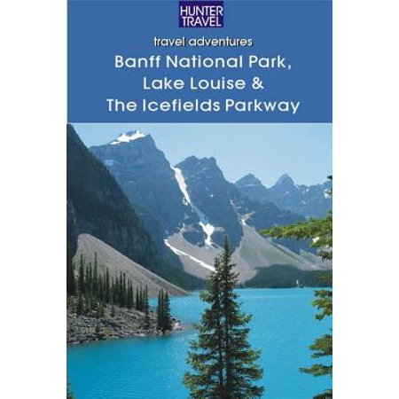 Banff National Park, Lake Louise & Icefields Parkway -